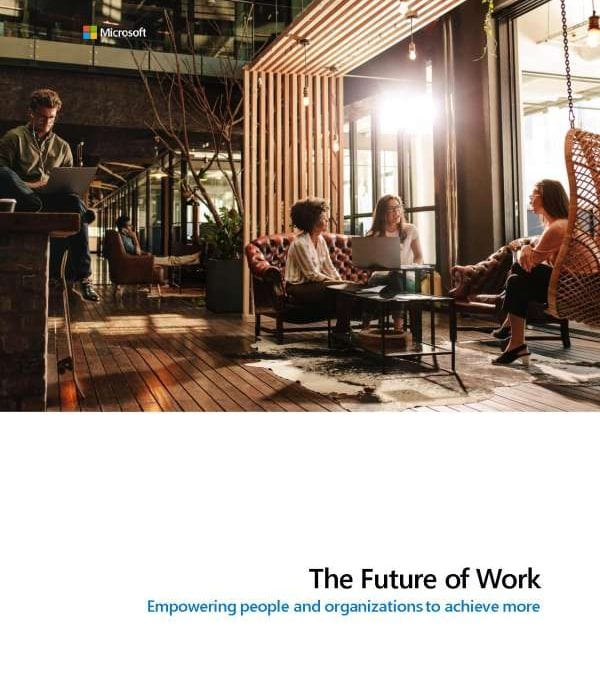 The future of work: Empowering people and organizations to achieve more